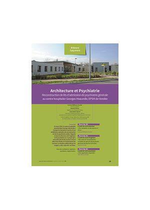 Architecture et psychiatrie : reconstruction de lits d'admission de psychiatrie générale au centre hospitalier Georges-Mazurelle, EPSM de Vendée
