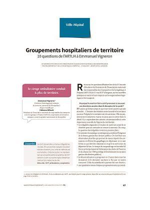 Groupements hospitaliers de territoire. Dix questions de l'ARTLH à Emmanuel Vigneron