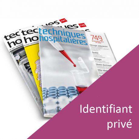 Identifiant privé en complément de l'abonnement 1 ou 2 an à la revue Techniques hospitalières